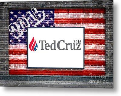 Ted Cruz For President Metal Print by Antony McAulay