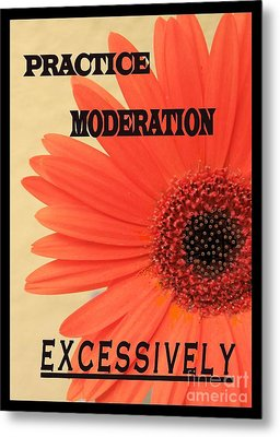 Practice Moderation, Excessively Metal Print