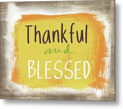 Thankful And Blessed- Art By Linda Woods Metal Print by Linda Woods