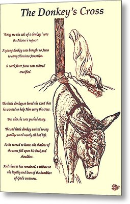 The Donkey's Cross Metal Print by Mary Singer