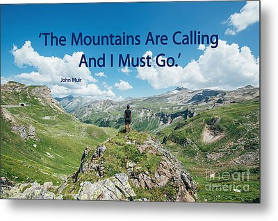 The Mountains Are Calling Metal Print by Bedros Awak