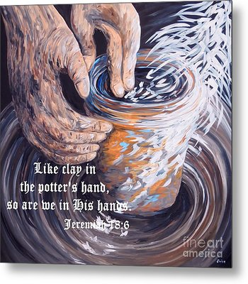 The Potter's Hands With Scripture Metal Print by Eloise Schneider