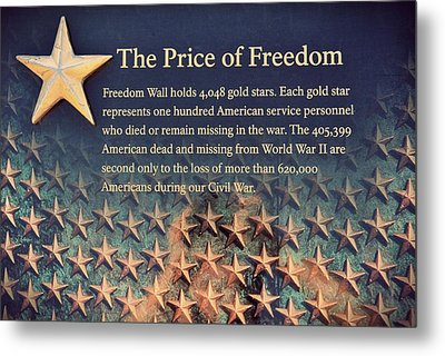 The Price Of Freedom Metal Print by Marianna Mills