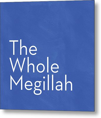 The Whole Megillah- Art By Linda Woods Metal Print by Linda Woods