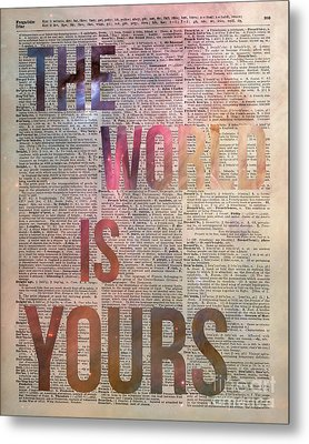 The World Is Yours  Metal Print by Jacob Kuch