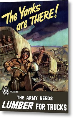 The Yanks Are There -- Ww2 Metal Print by War Is Hell Store