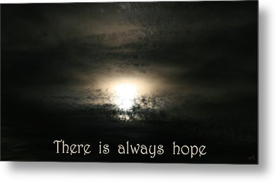 There Is Always Hope Metal Print