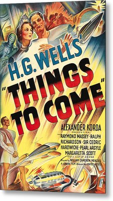 Things To Come Aka H.g. Wells Things To Metal Print by Everett