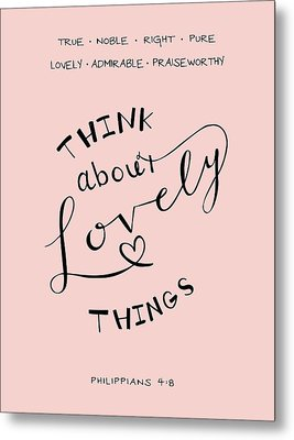 Think About Lovely Things Metal Print