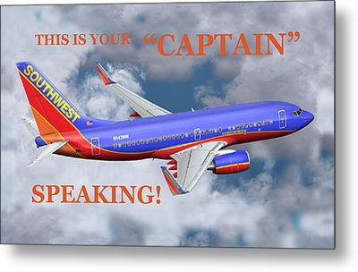 This Is Your Captain Speaking Southwest Airlines Metal Print