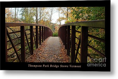 Thompson Park Bridge Stowe Vermont Poster Metal Print by Felipe Adan Lerma