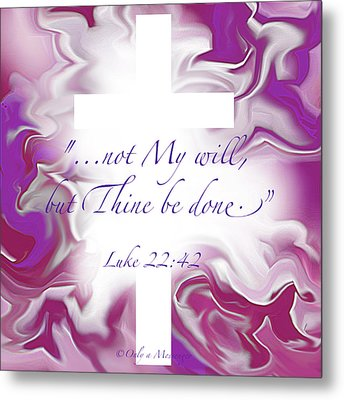 Thy Will Be Done Metal Print