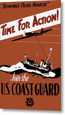 Time For Action - Join The Us Coast Guard Metal Print by War Is Hell Store