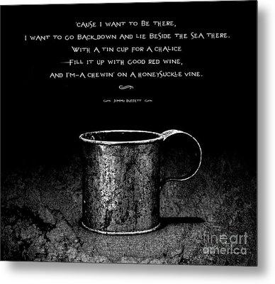 Tin Cup Chalice Lyrics Metal Print