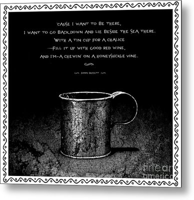 Tin Cup Chalice Lyrics With Wavy Border Metal Print by John Stephens