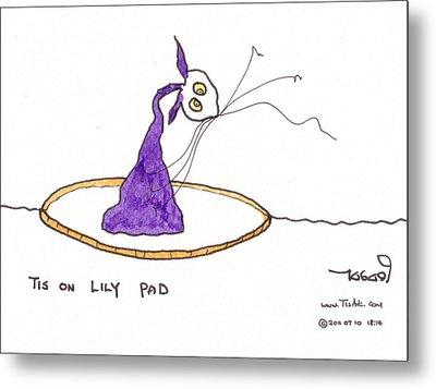 Tis On Lily Pad Metal Print by Tis Art