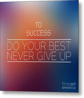 To Success,inspirational Words  Metal Print by Mohamed Elkhamisy