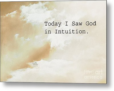 Today I Saw God In Intuition Metal Print