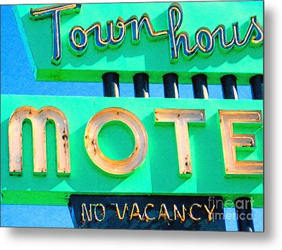 Town House Motel . No Vacancy Metal Print by Wingsdomain Art and Photography