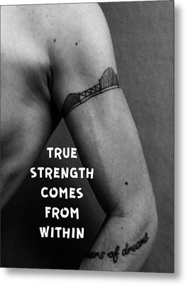 True Strength Metal Print