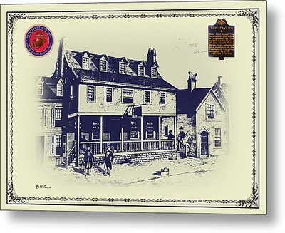 Tun Tavern - Birthplace Of The Marine Corps Metal Print by Bill Cannon