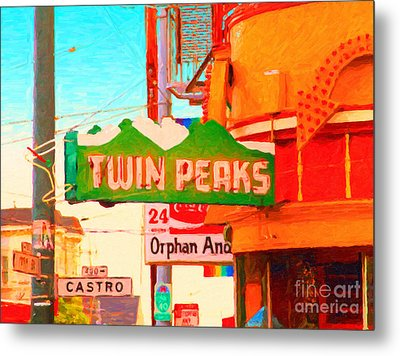 Twin Peaks Gay Bar In San Francisco . Painterly Style Metal Print by Wingsdomain Art and Photography