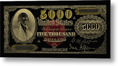 Metal Print featuring the digital art U.s. Five Thousand Dollar Bill - 1878 $5000 Usd Treasury Note In Gold On Black  by Serge Averbukh