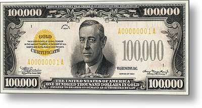Metal Print featuring the digital art U.s. One Hundred Thousand Dollar Bill - 1934 $100000 Usd Treasury Note  by Serge Averbukh