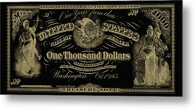 Metal Print featuring the digital art U. S. One Thousand Dollar Bill - 1863 $1000 Usd Treasury Note In Gold On Black by Serge Averbukh