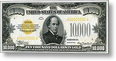 Metal Print featuring the digital art U.s. Ten Thousand Dollar Bill - 1934 $10000 Usd Treasury Note by Serge Averbukh