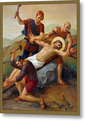 Via Dolorosa - Jesus Is Nailed To The Cross - 11 Metal Print
