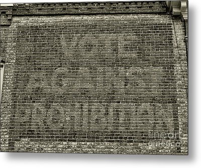 Metal Print featuring the photograph Vote Against Prohibition 1 by Paul Ward