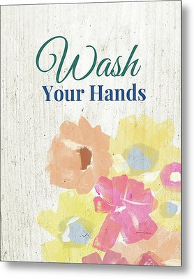 Wash Your Hands Floral -art By Linda Woods Metal Print