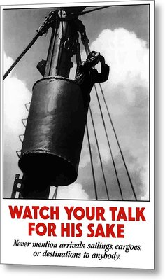 Watch Your Talk For His Sake  Metal Print by War Is Hell Store