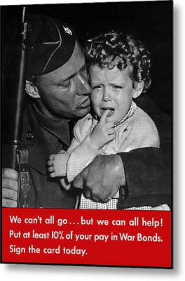 We Can't All Go - Ww2 Propaganda  Metal Print by War Is Hell Store