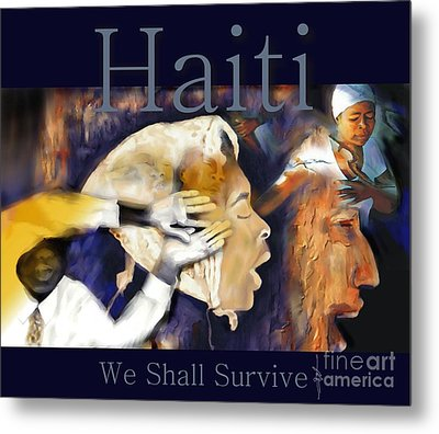 We Shall Survive Haiti Poster Metal Print by Bob Salo
