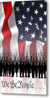We The People . . . Metal Print by Daniel Hagerman