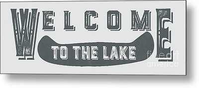 Welcome To The Lake Sign 2 Metal Print by Edward Fielding