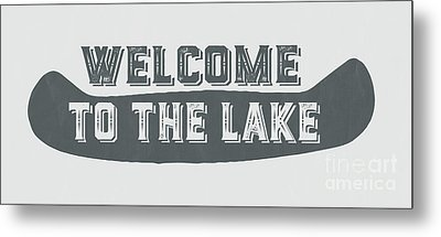 Welcome To The Lake Sign Metal Print by Edward Fielding