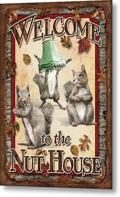 Welcome To The Nut House Metal Print
