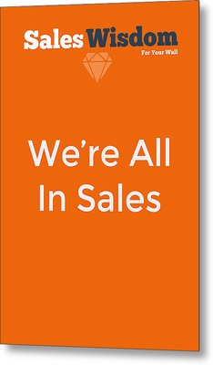 Metal Print featuring the digital art We're All In Sales by Ike Krieger