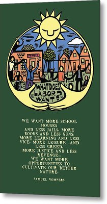 What Does Labor Want? Metal Print