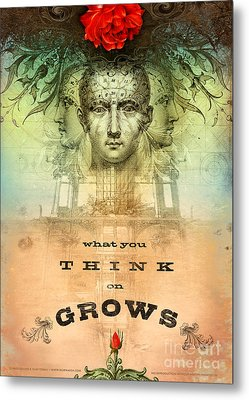 What You Think On Grows Metal Print by Silas Toball