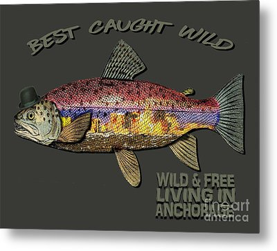 Metal Print featuring the digital art Wild And Free In Anchorage-trout With Hat by Elaine Ossipov