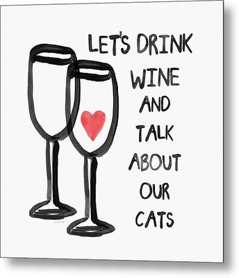 Wine And Cats- Art By Linda Woods Metal Print