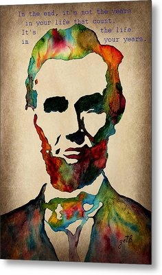Wise Abraham Lincoln Quote Metal Print by Georgeta  Blanaru