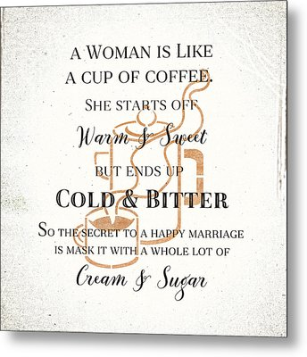 Metal Print featuring the digital art Woman Like Coffe Happy Marriage Secret by Tracie Kaska