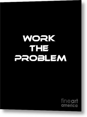 Work The Problem The Martian Tee Metal Print by Edward Fielding