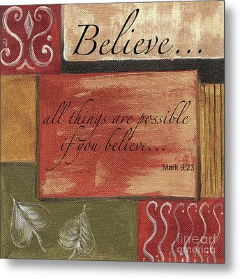 Words To Live By Believe Metal Print