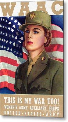 World War II Waac Poster This Is My War Too Metal Print
